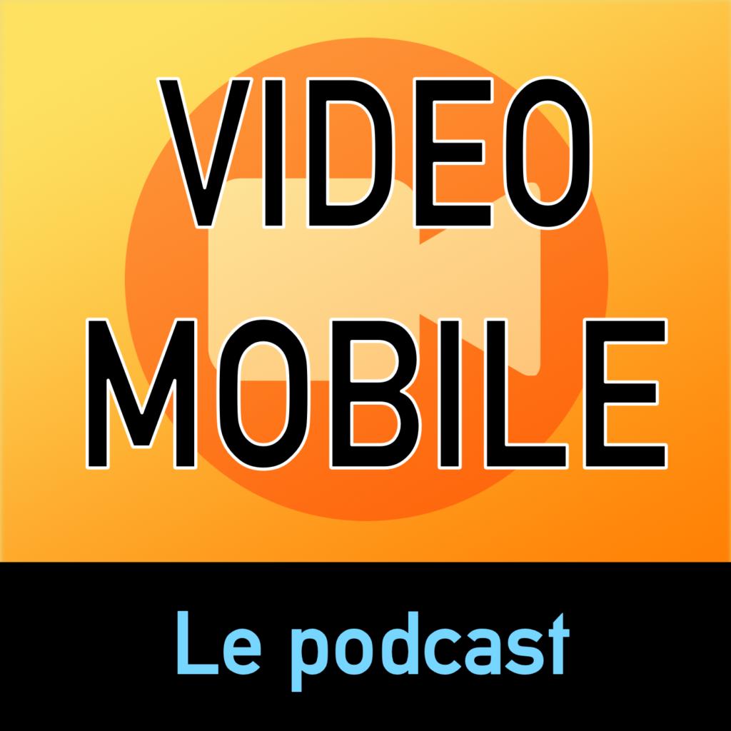 Vidéo Mobile : le podcast pour apprendre et progresser